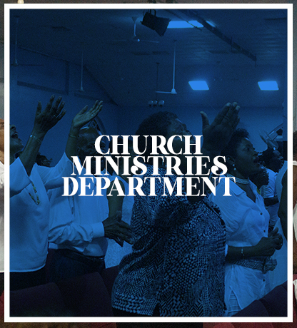 CHURCH MINISTRIES DEPARTMENT